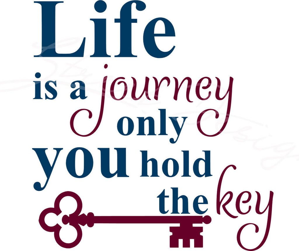 Life Is A Journey Only You Hold The Key - Vinyl Decal Free Shipping #389