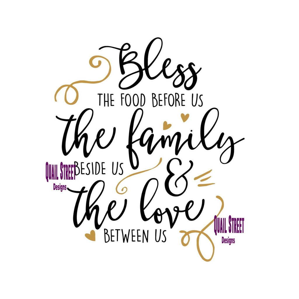 Bless The Food Before Us The Family Beside Us & Love The Love Between Us - Vinyl Decal Free Shipping # 228