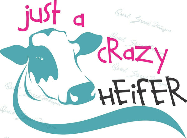 Just A Crazy Heifer - Vinyl Decal Free Shipping #1348