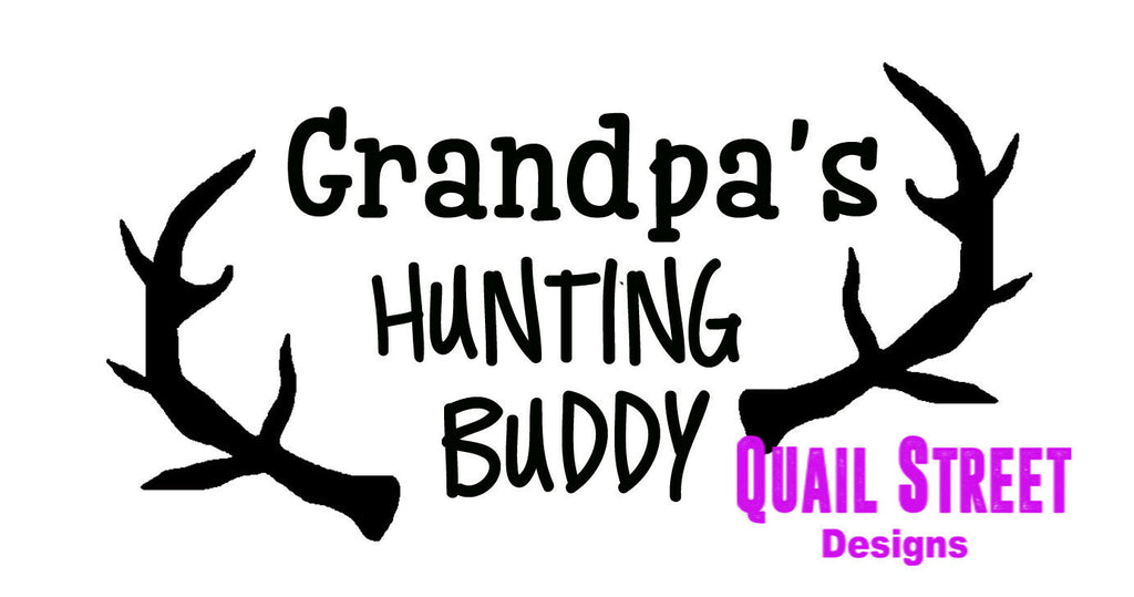 Grandpa's Hunting Buddy Daddy's - Customize - Vinyl Decal Free Shipping #521