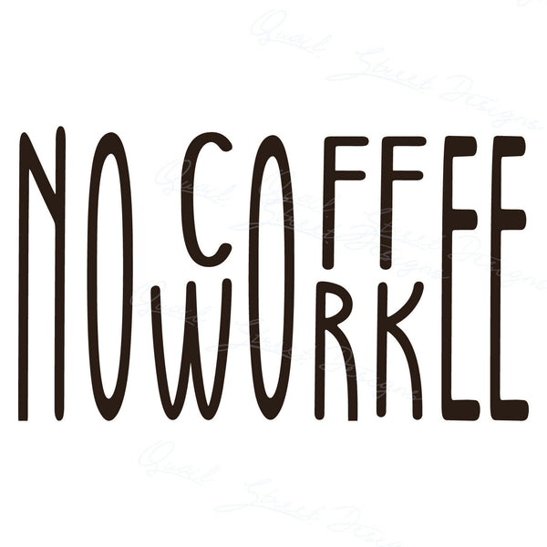 No Coffee No Workee  - Vinyl Decal Free Shipping #47