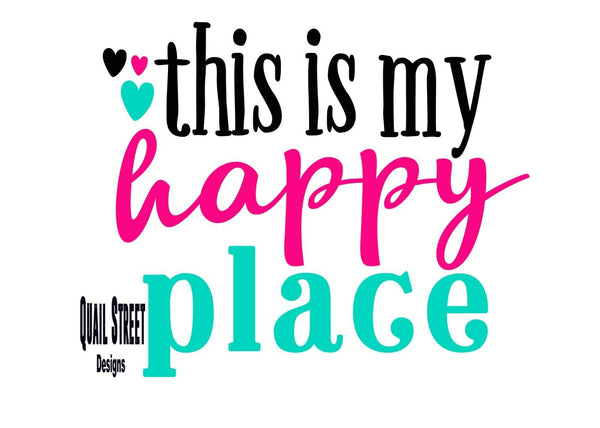 This Is My Happy Place - Home Life Attitude Vinyl Decal Free Ship 268