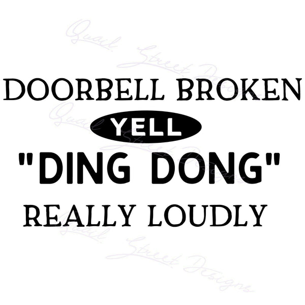 Doorbell Broken Yell Ding Dong Really Loudly - Vinyl Decal Free Shipping #1440