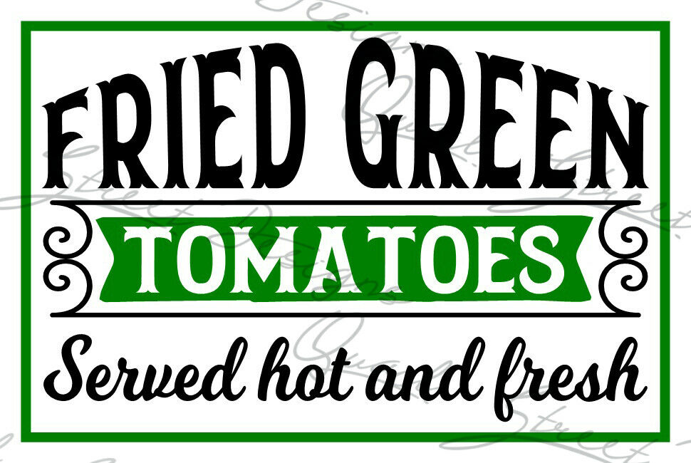 Fried Green Tomatoes Served Hot & Fresh - Vinyl Decal Free Shipping #1315
