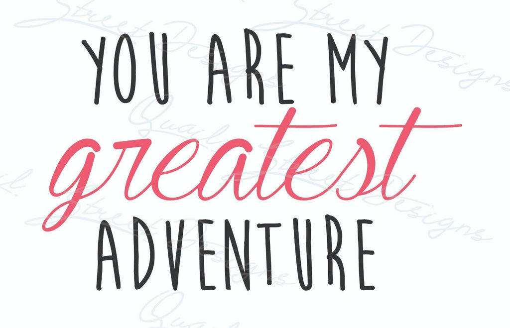 You Are My Greatest Adventure - Love Spouse Couple Children Decal Free Ship 681