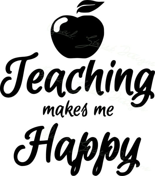 Teaching Makes Me Happy - Vinyl Decal Free Shipping #358