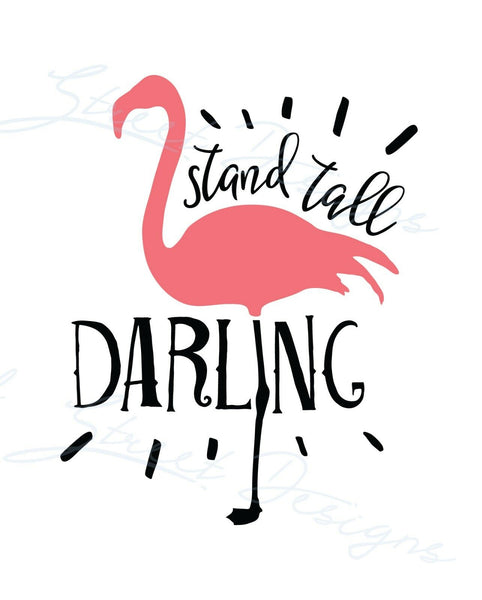 Stand Tall Darling With Flamingo - Vinyl Decal Free Shipping #704