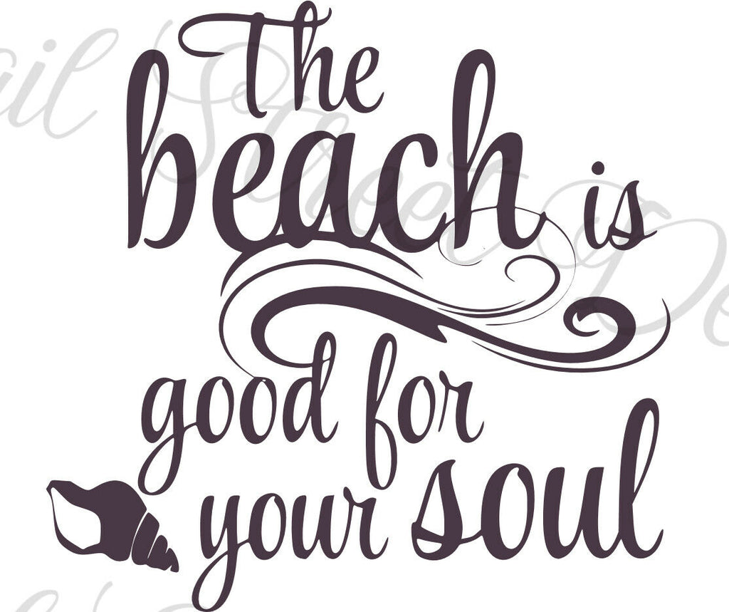 The Beach Is Good For The Soul - Vinyl Decal Free Shipping #286