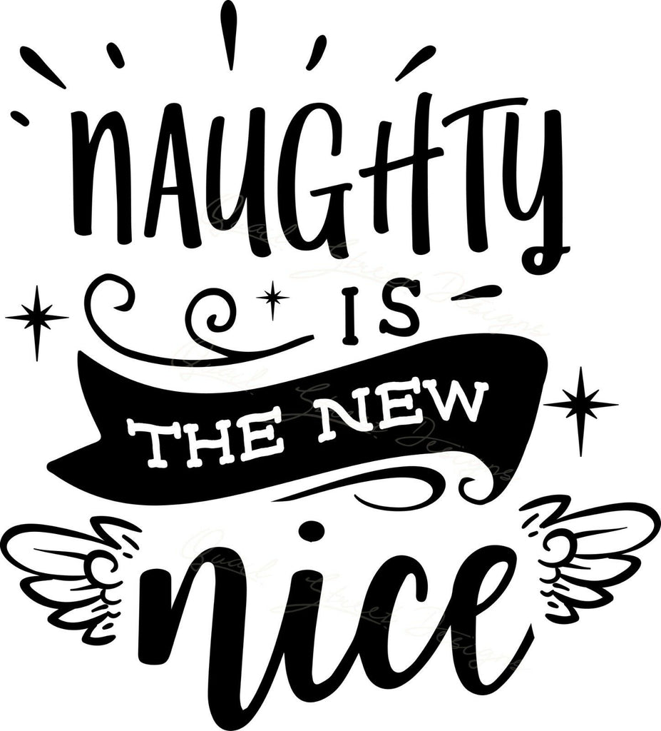 Naughty Is The New Nice - Vinyl Decal Free Shipping #837