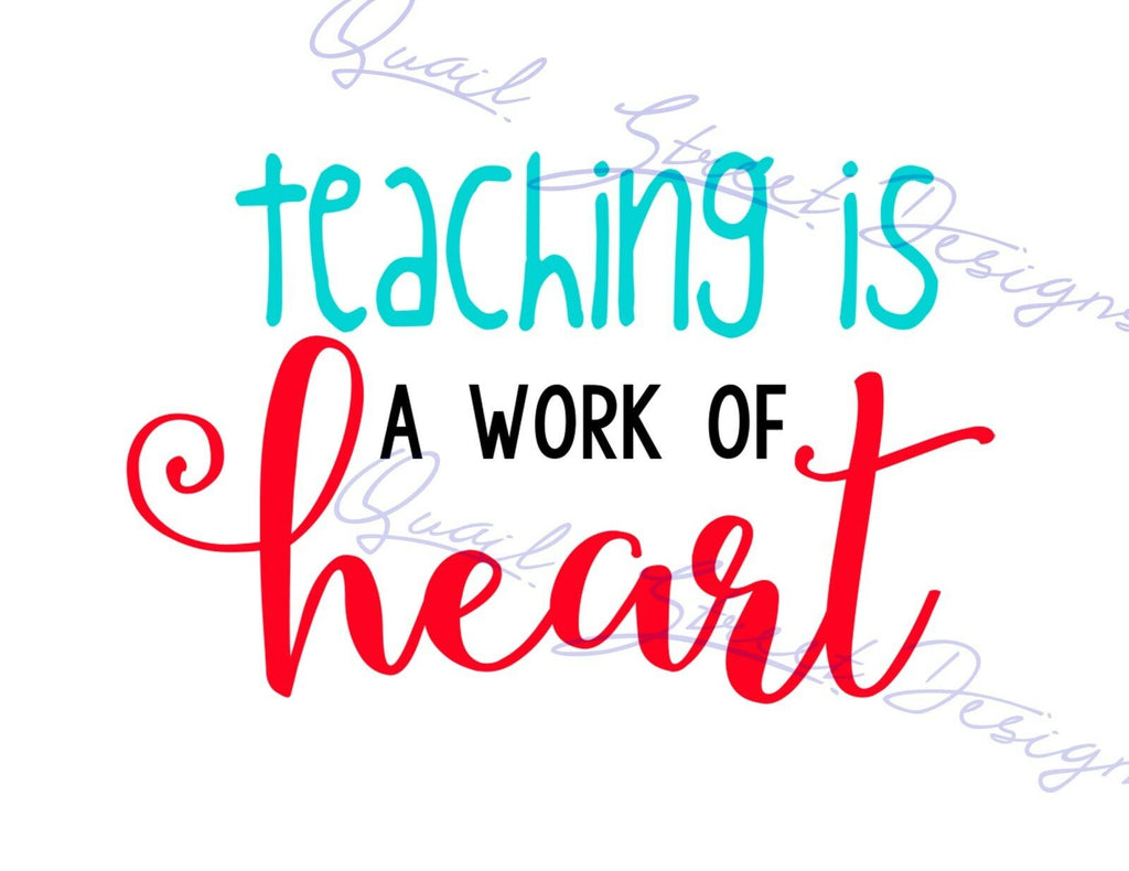 Teaching Is A Work Of Heart - Vinyl Decal Free Shipping #781