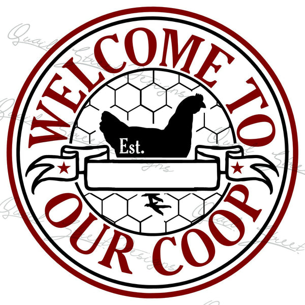 Welcome To Our Coop - Chicken Hen Farmhouse - Custom Vinyl Decal Free Ship 1310