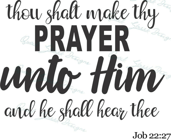 Thou Shalt Make Thy Prayer Unto Him & He Shall Hear - Vinyl Decal Free Ship 63