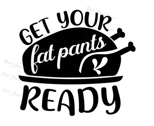 Get Your Fat Pants Ready - Vinyl Decal Free Shipping #1334