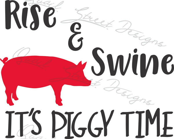 Rise & Swine It's Piggy Time - Vinyl Decal Free Shipping #1370