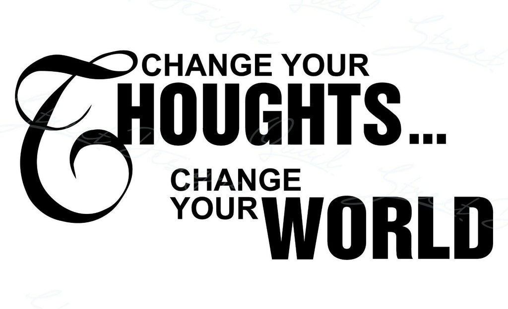 Change Your Thoughts Change Your World - Vinyl Decal Free Shipping #1027