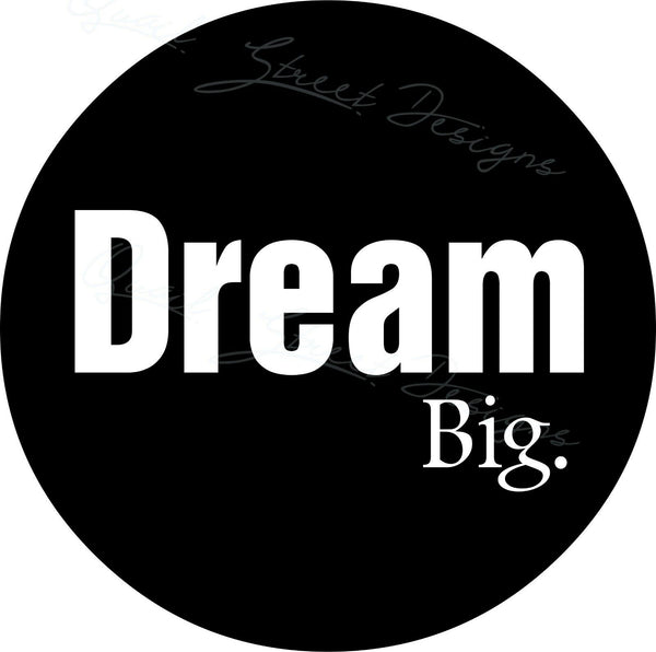Dream Big - Vinyl Decal Free Shipping #1034