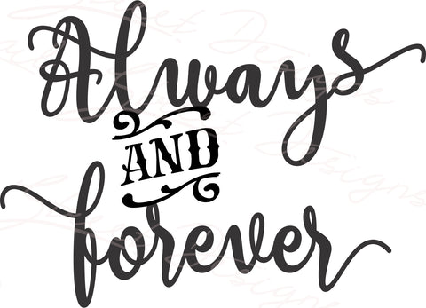 Always & Forever - Vinyl Decal Free Shipping  #1992
