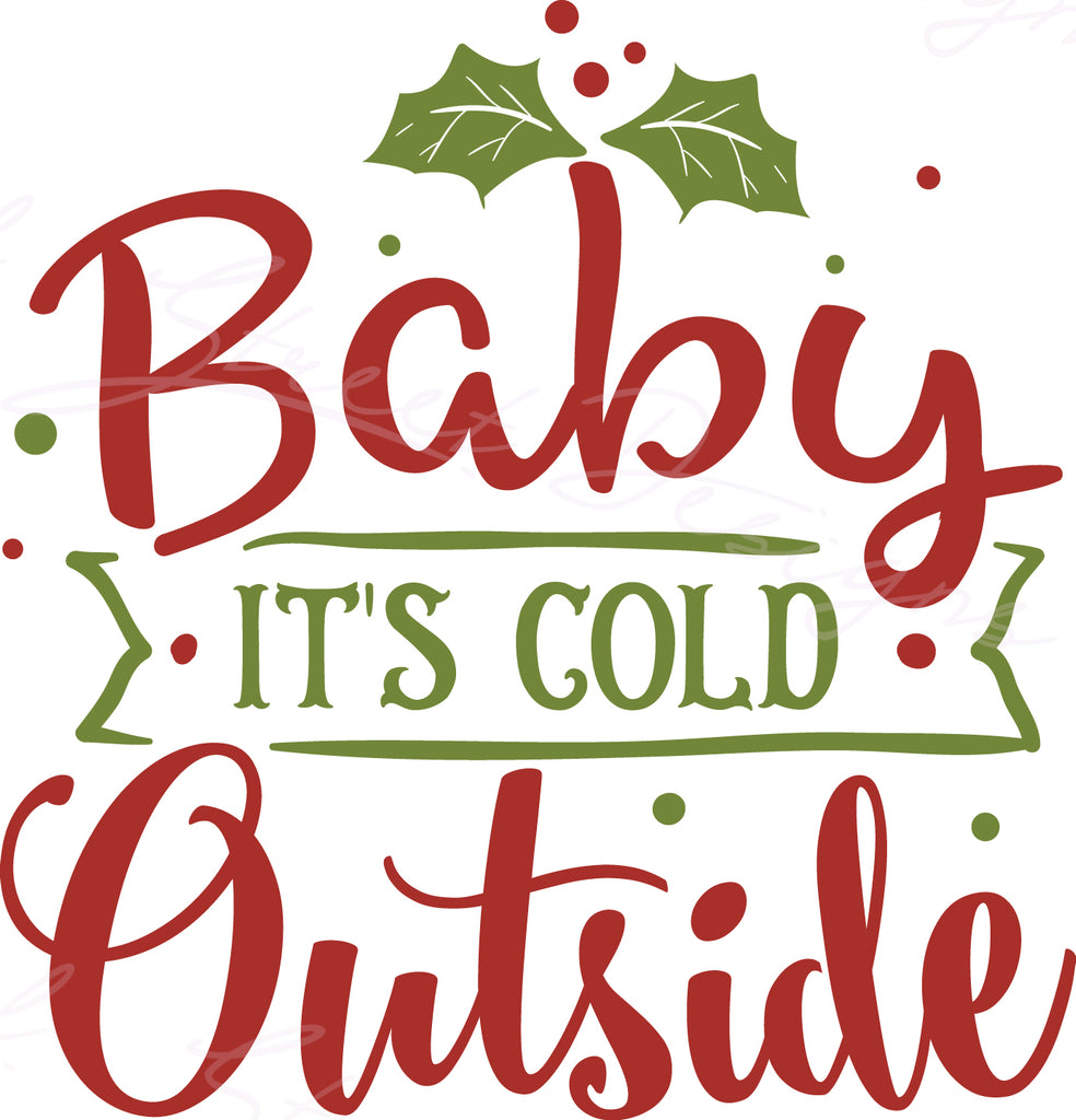 Baby It's Cold Outside - Vinyl Decal Free Shipping #815