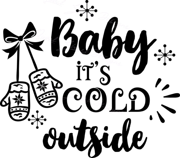 Baby It's Cold Outside - Vinyl Decal Free Shipping #813