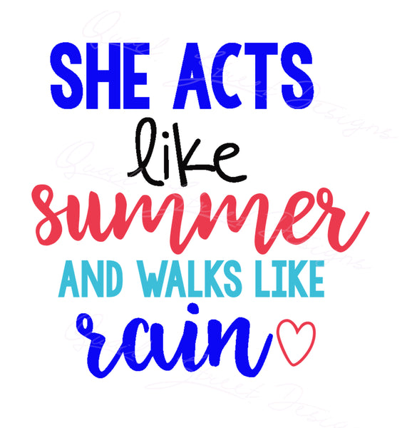 She Acts Like Summer & Walks Like Rain - Vinyl Decal Free Shipping #764