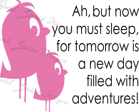 Ah, But For Now You Must Sleep For Tomorrow Is A New Day Filled With Adventure - Digital Download SVG File - #2004