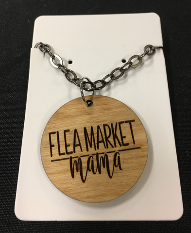 "Flea Market Mama Wood Necklace - Handcrafted Laser Engraved on 1/8"" Thick Birch Wood With 24"" Gunmetal Vintage Style Chain"