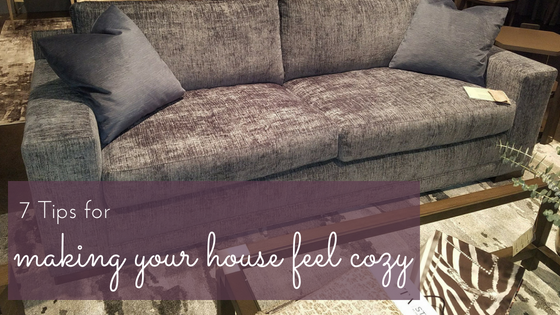 7 Tips for Making Your House Feel Cozy and Inviting