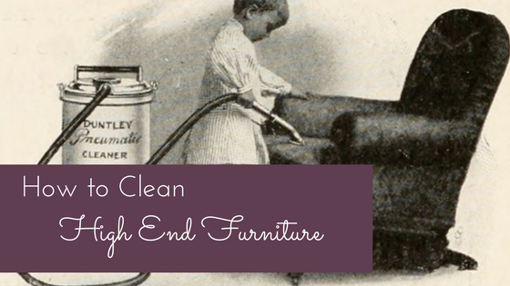 How to Clean High End Furnture