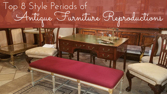 Top 8 Style Periods of Antique Reproduction Furniture - Top 8 Style Periods Of Antique Reproduction Furniture - English