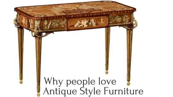 why people love antique style furniture