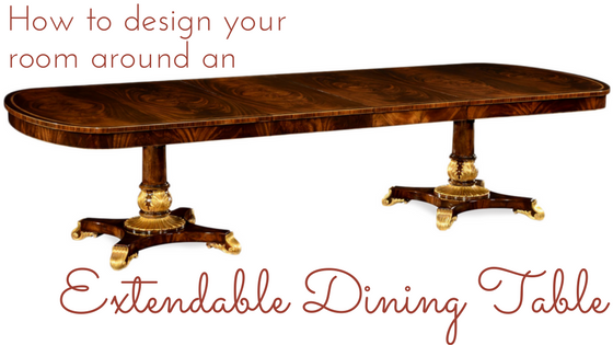 Design Your Dining Room Around an Extendable Dining Table