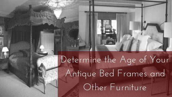 How to Determine the Age of Your Antique Bed