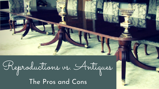 Reproductions Vs Antiques The Pros And Cons English Georgian America