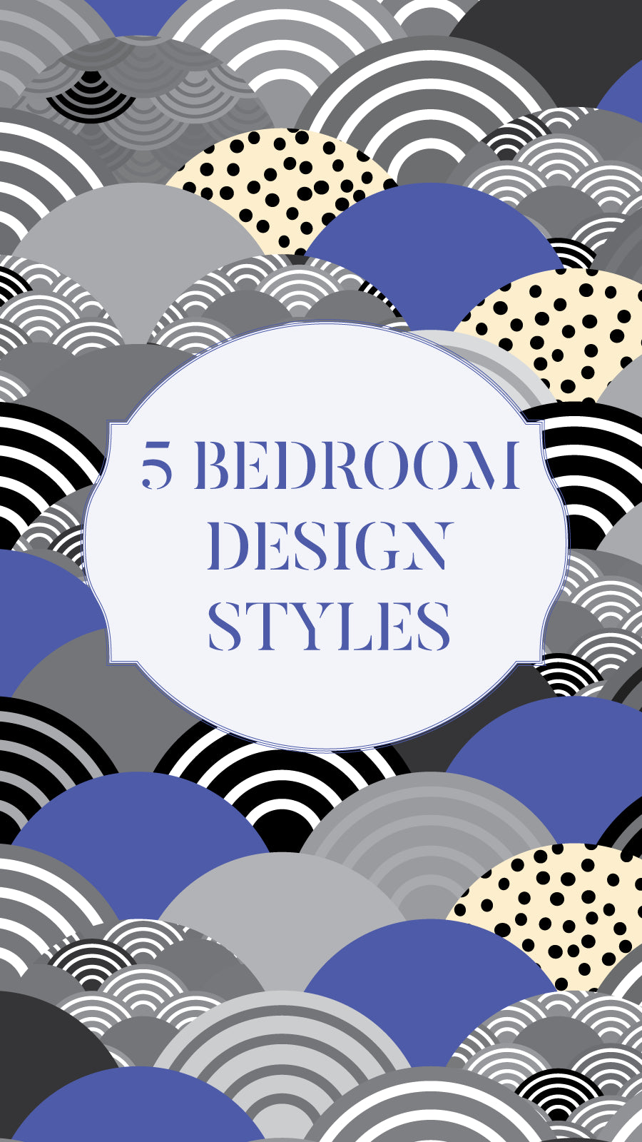5 BEDROOM DECOR STYLES - TIPS and TRICKS TO HELP DEFINE YOUR BEDROOM DESIGN