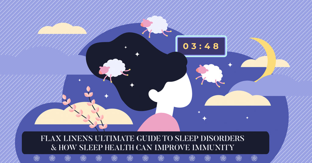 FLAX LINENS ULTIMATE GUIDE TO SLEEP DISORDERS & HOW SLEEP HEALTH CAN IMPROVE IMMUNITY