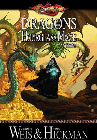 Dragons of the Hourglass Mage (Dragonlance Lost Chronicles, Vol. 3)