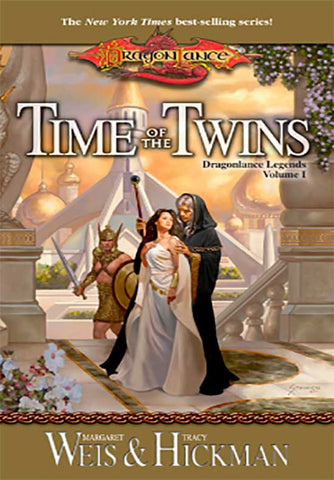 Time of the Twins (Dragonlance Legends, Vol. 1)