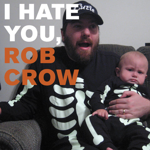 I Hate You, Rob Crow - Temporary Residence Ltd