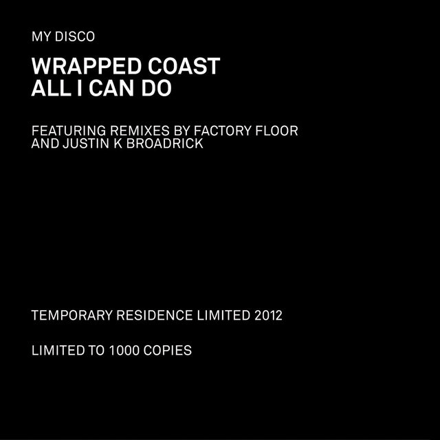 Wrapped Coast b/w All I Can Do - Temporary Residence Ltd