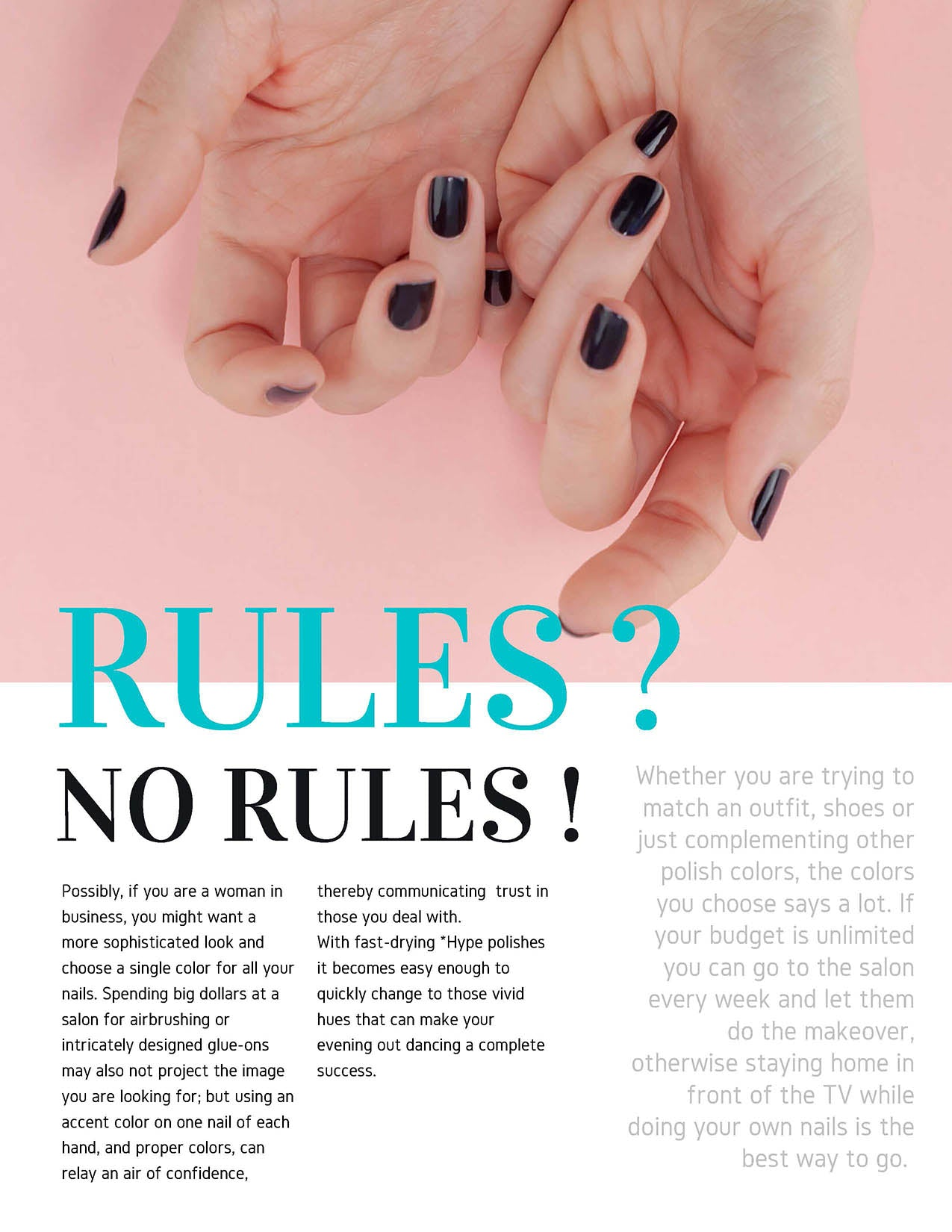 Don't worry about any rules - they are your nails