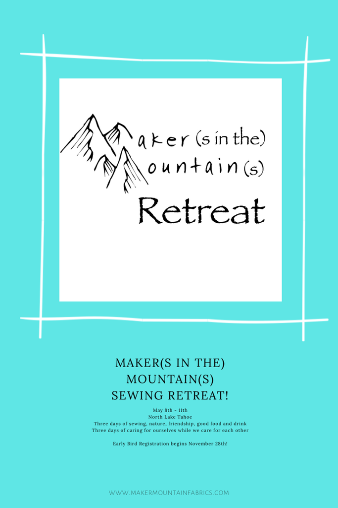 Maker(s in the) Mountain(s) Sewing Retreat