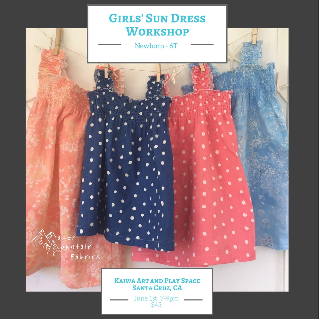 Girls' Sun Dress Workshop - Santa Cruz, June 1st