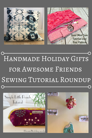 "Graphic showing four projects and the words ""Handmade Holiday Gifts For Awesome Ladies Sewing Tutorial Roundup"""