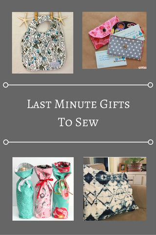 Last Minute Gifts to Sew