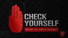 Make sure people know you're serious about safety with Check Yourself.