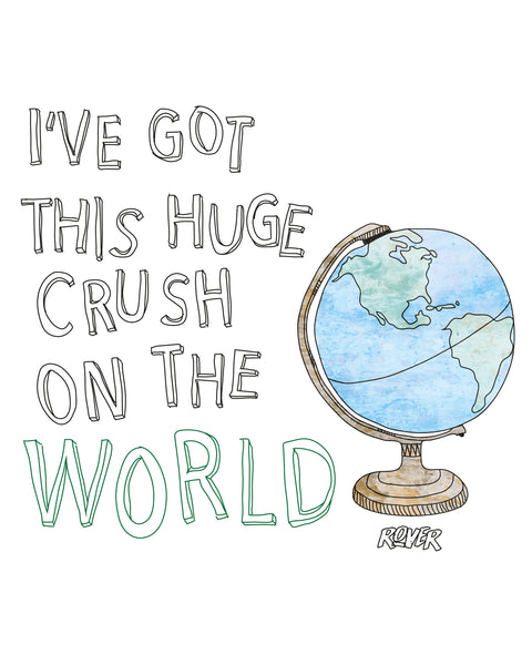 World Crush Art Print