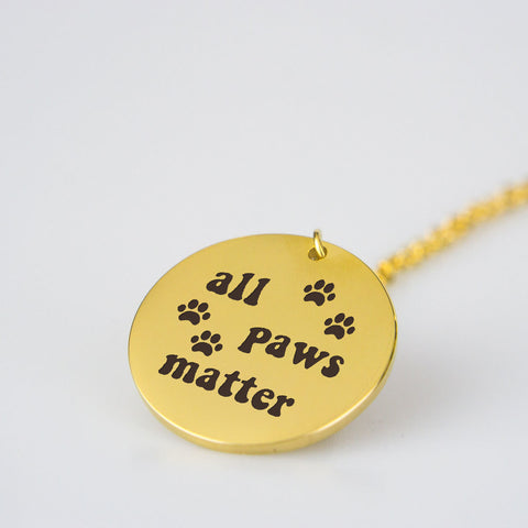 All Paws Matter - Stainless Steel Pendant - Design Forms Of Art