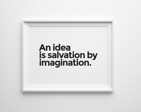 An Idea Is Salvation by Imagination Print