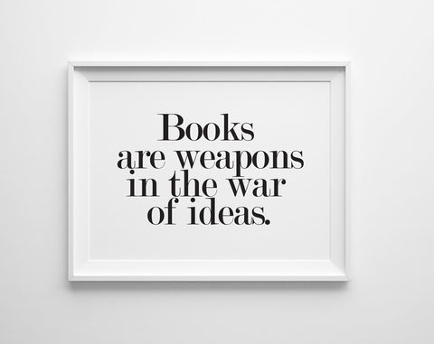Books are Weapons in the War of Ideas Print