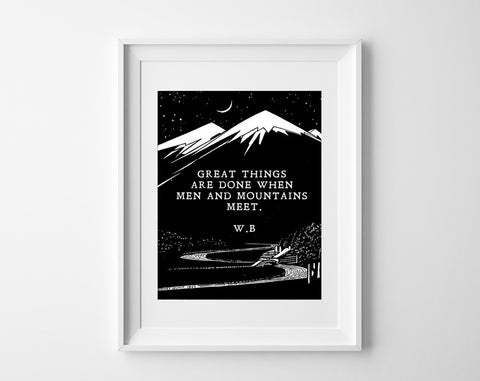 Great Things Are Done When Men and Mountains Meet Print